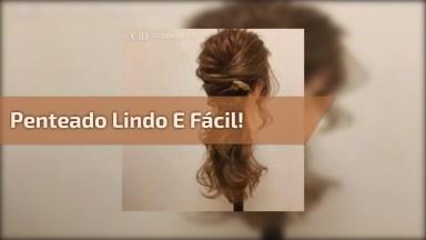 Vídeo Com Inspiração De Penteado Lindo Para Fazer Nas Amigas, Confira!