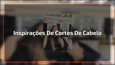 Vídeo Com Inspirações De Cortes De Cabelos, Vale A Pena Conferir!