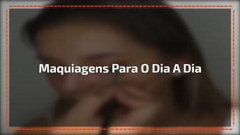 Vídeo Com Lindas Maquiagens Para O Dia A Dia, Vale A Pena Conferir!