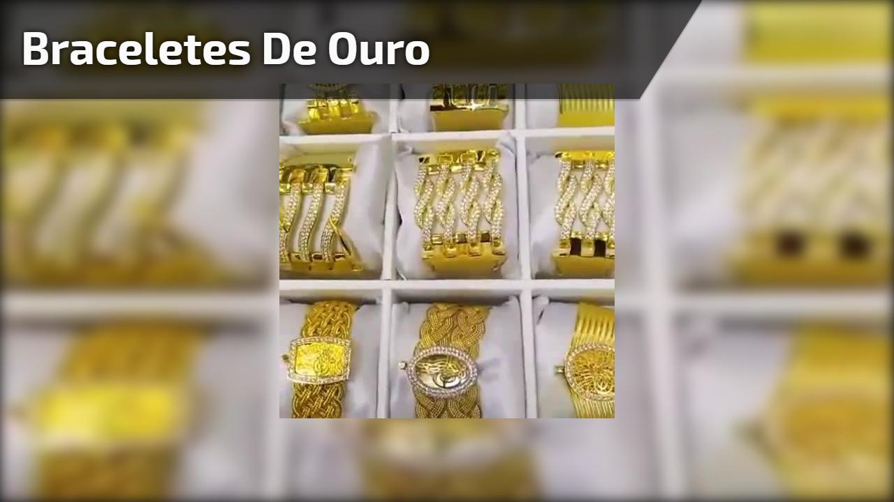 Braceletes de ouro