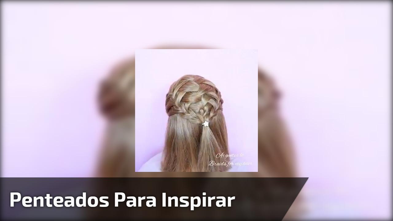Vídeo com tutorial de penteados, é um mais lindo que o outro, confira!!!