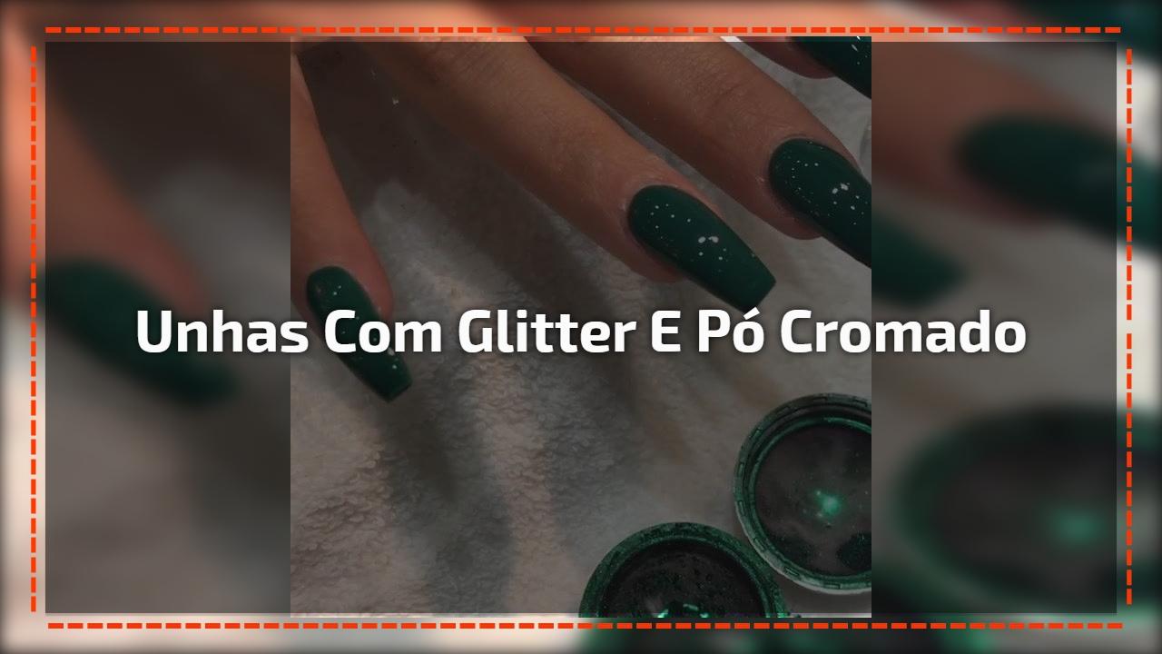 Vídeo com unhas com Glitter e pó cromado, simplesmente lindo!!!