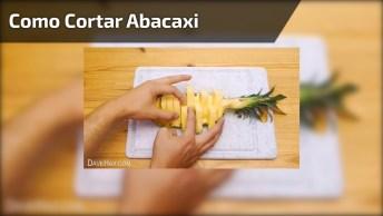 Aprenda A Cortar Um Abacaxi Para Ficar Super Fácil De Servir!