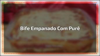 Bife Empanado Com Purê De Batata Ao Forno, Uma Receita Bem Diferente!