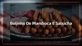 Bolinho Frito De Mandioca Recheado Com Salsicha, Um Petisco Perfeito!