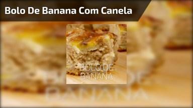 Bolo De Banana Com Canela E Açúcar, Simples E Muito Gostoso!