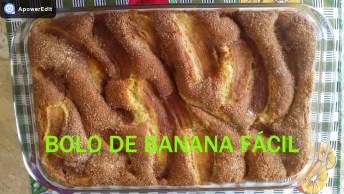 Bolo De Banana, Essa Receita É Fácil E Fica Muito Gostosa!