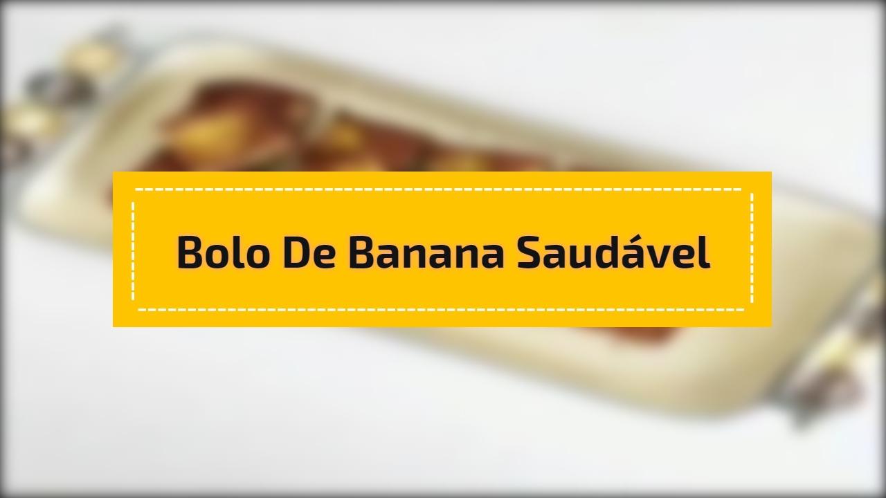 Bolo de banana saudável