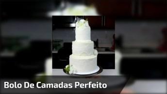 Bolo De Camadas Perfeito Para Um Casamento, Ficou Muito Lindo!