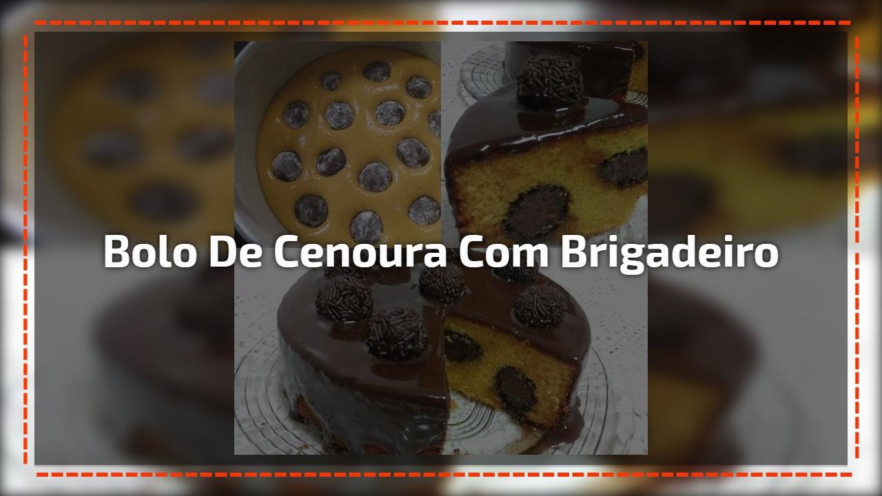 Bolo de Cenoura com Brigadeiro