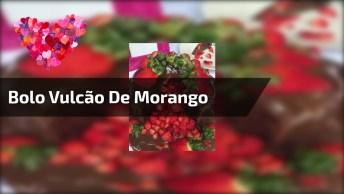 Bolo De Chocolate Com Vulcão De Morango, Que Delicia Que Deve Ficar!