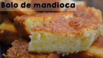Bolo De Mandioca, Perfeito Para O Café Da Tarde, Veja Como É Fácil!