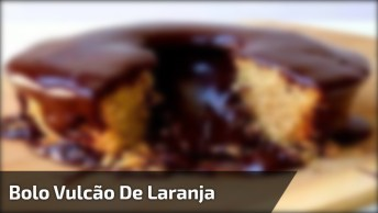Bolo Vulcão De Laranja Com Cobertura De Chocolate, Que Delicia!