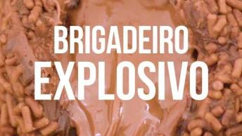 Brigadeiro Explosivo, Mais Uma Receita Para Te Surpreender!