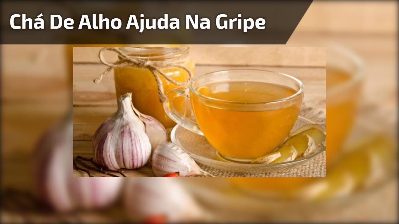 Chá de alho Ajuda na gripe