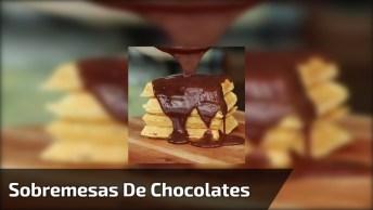Chocolate, De Todos As Formas Que Você Imagina, Simplesmente Maravilhoso!