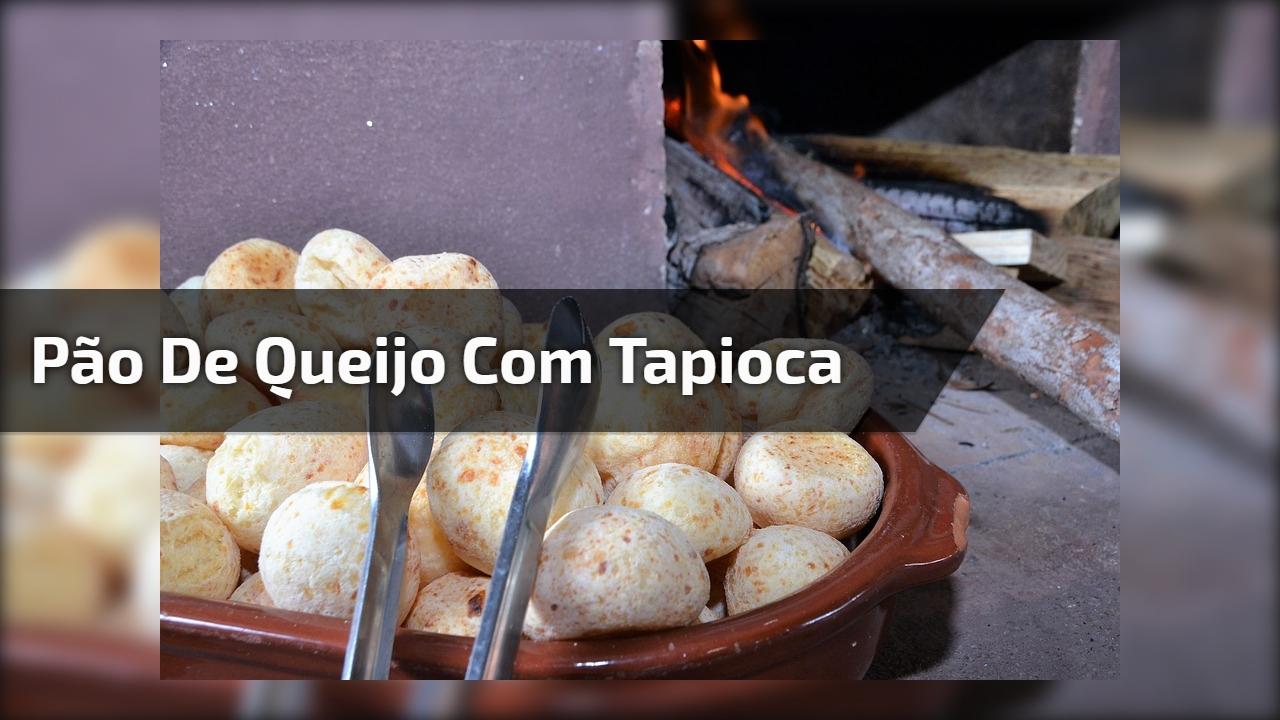 Pão de queijo com tapioca