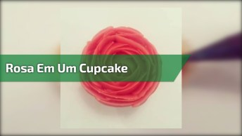 Confeitando De Roa Em Um Cupcake, Olha Só Que Lindo Este Confeito!