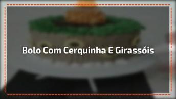 Confeito De Bolo Com Formato De Cerquinha, E Girassóis, Olha Só Que Legal!