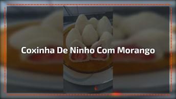 Coxinha De Leite Ninho Recheado Com Morango, Uma Delicia De Ideia!