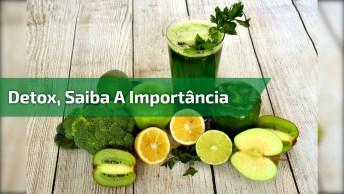Detox, Saiba A Importância Desta Dieta Para O Organismo, Confira!