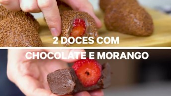 Duas Receitas Com Chocolate E Morangos, Escolha A Melhor!