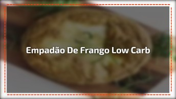 Empadão De Frango Low Carb, Mais Uma Receita Fantástica, Confira!