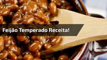 Feijão Temperadinho - Uma Receita Que Vai Dar Mais Sabor Para Seu Almoço!