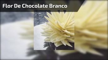 Flor Feita Com Chocolate Branco, O Resultado É Muito Lindo!