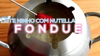 Fondue De Leite Ninho Com Nutella, Uma Delicia De Receita!