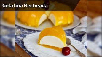 Gelatina Recheada - Baixo Custo E Fácil De Fazer, Confira E Compartilhe!