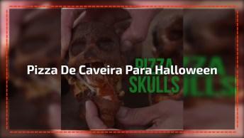 Halloween - Pizza Caveira, Uma Ótima Opção Para Sua Festa!