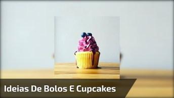 Ideias Para Fazer Bolos E Cupcakes - Escolha A Sua E Mãos A Obra!
