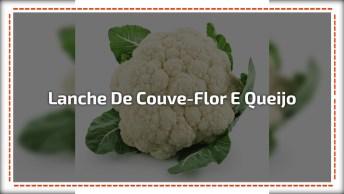 Lanche De Couve-Flor E Queijo, Uma Delicia E Super Leve!