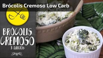 Low Carb - Aprenda A Fazer Um Delicioso Brócolis Cremoso!