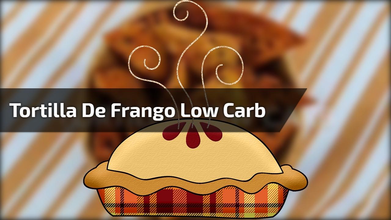 Tortilla de frango Low Carb
