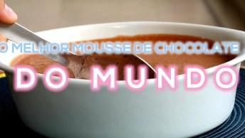 Melhor Receita De Mousse De Chocolate, Você Vai Adorar Aprender!