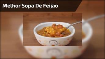 Melhor Sopa De Feijão Para Os Dias Frios, Essa Todo Mundo Vai Amar!