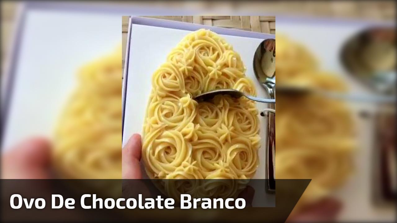 Ovo de Chocolate Branco com recheio de abacaxi, irresistível!