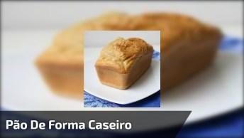 Pão Caseiro Tipo Pão De Forma, Seu Café Muito Mais Gostoso!