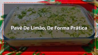 Pavê De Limão, Como Fazer Essa Sobremesa De Forma Prática?