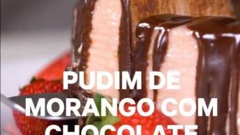 Pudim De Morango Com Chocolate, Que Receita É Essa, Que Delicia!