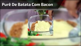 Purê De Batata Com Bacon, Frango E Queijo, Uma Receita Maravilhosa!