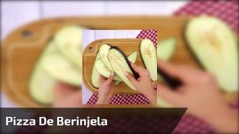 Receita Da Pizza De Berinjela, Mais Uma Que Você Vai Amar!