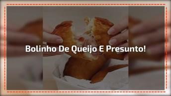 Receita De Bolinho De Queijo E Presunto, Fácil De Fazer, Gotoso De Comer!