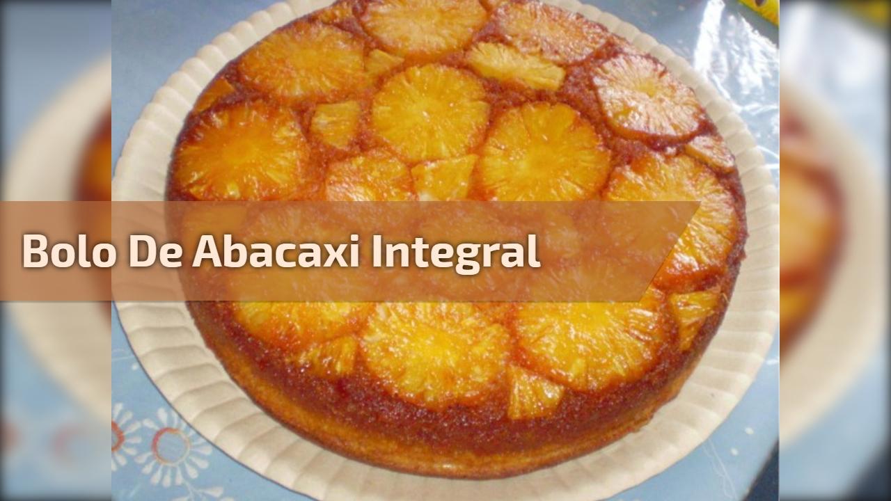 Bolo de abacaxi integral