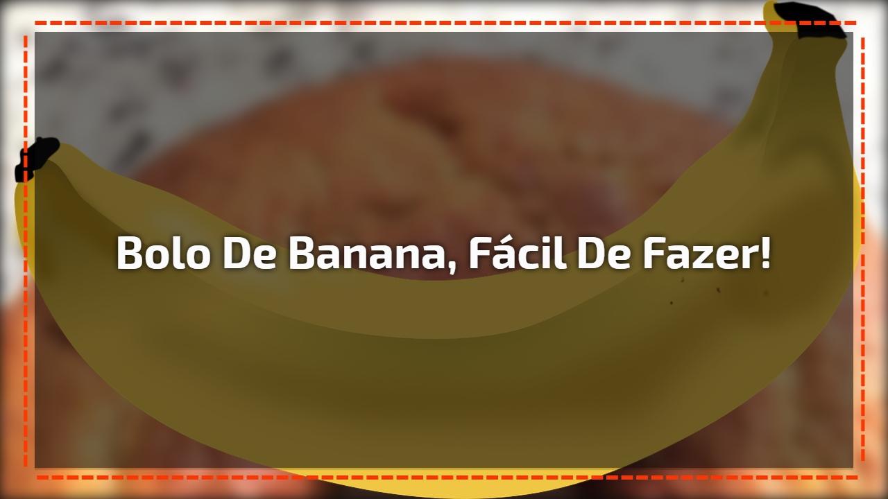 Receita de Bolo de Banana, super fofinho e fácil de fazer!!!