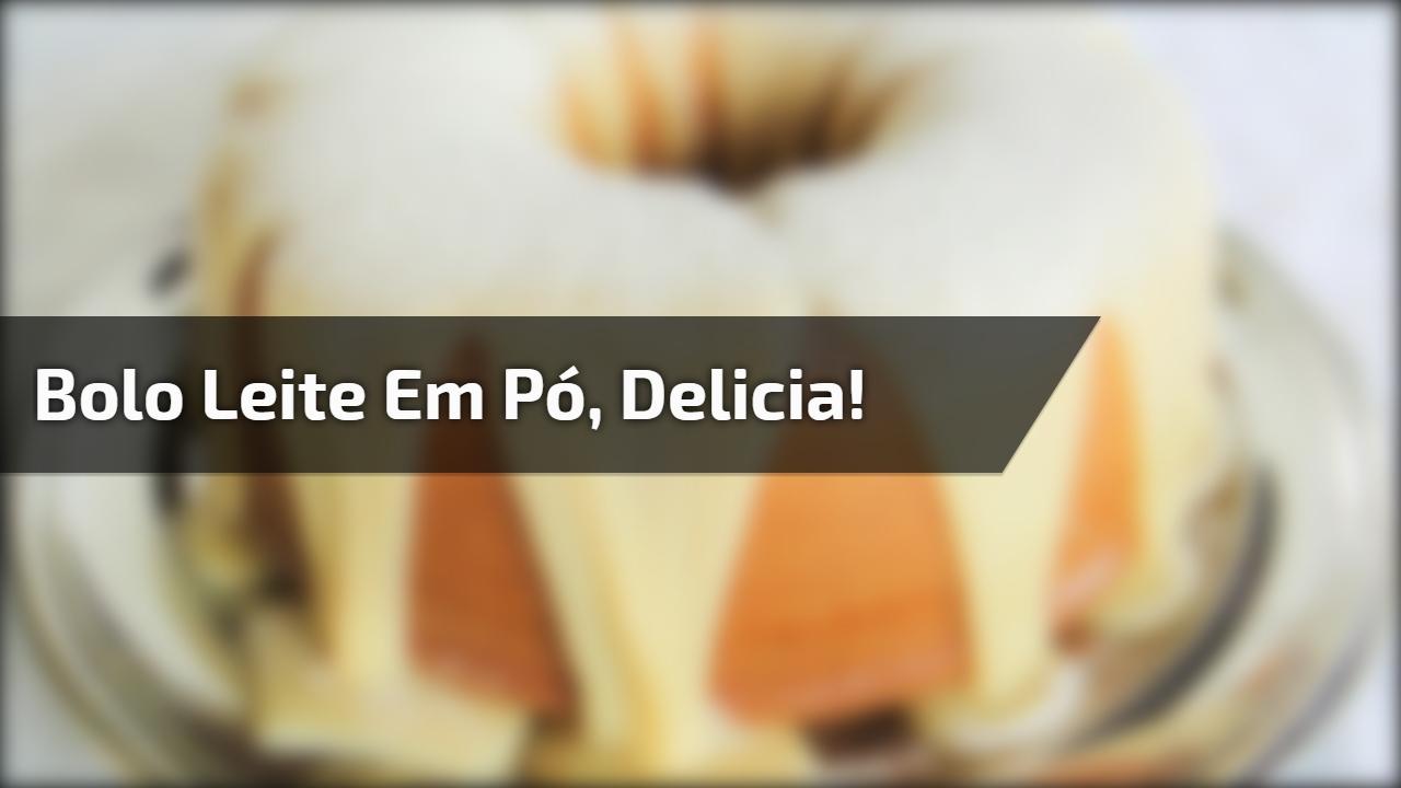 Bolo Leite em Pó, Delicia!