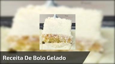 Receita De Bolo Gelado, Uma Delicia Para O Café Da Tarde, Da Manhã!