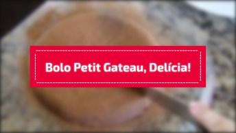 Receita De Bolo Petit Gateau, Uma Delicia De Bolo Para Você Aprender!
